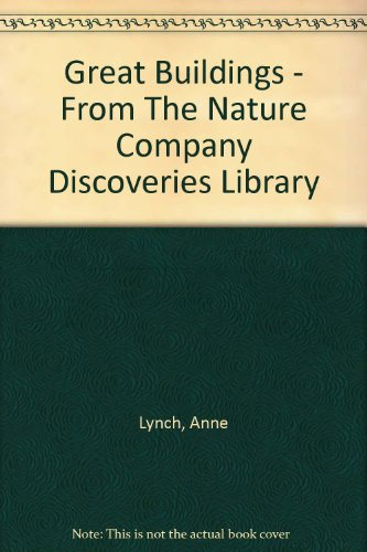 Great Buildings (Nature Company Discoveries Libraries)