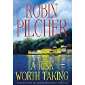 A Risk Worth Taking Audiobook by Robin Pilcher Narrated by John Lee