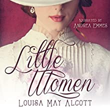 Little Women Audiobook by Louisa May Alcott Narrated by Andrea Emmes