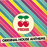 Pacha Original House Anthems (Continuous Mix 1)