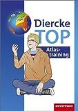 Diercke Weltatlas - Ausgabe 2015: Arbeitsheft TOP Atlastraining