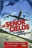 El señor de los cielos (Spanish Edition)