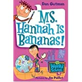 My Weird School #4: Ms. Hannah Is Bananas!: My Weird School Series, Book 4