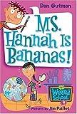 My Weird School #4: Ms. Hannah Is Bananas! (My Weird School series)