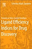 Ligand Efficiency Indices for Drug Discovery: Towards an Atlas-Guided Paradigm