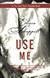 Use Me: Fiction