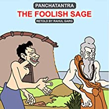 The Foolish Sage Audiobook by Dhruv Garg Narrated by Dhruv Garg