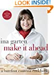 Make It Ahead: A Barefoot Contessa Co...
