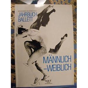 Jahrbuch Ballett 1987. Tanztheater. Chronik und Bilanz des Ballettjahres