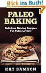 Paleo Baking: Delicious Baking Recipe...
