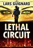 Lethal Circuit: Spy Action Adventure for Mystery Thriller Fans #1: Volume 1 (Circuit Series)