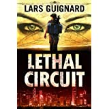 Lethal Circuit: Spy Action Adventure for Mystery Thriller Fans #1: Volume 1 (Circuit Series)by Lars Guignard