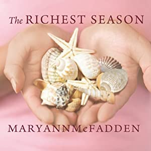 The Richest Season: A Novel | [Maryann McFadden]