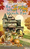 Be Careful What You Witch for (Family Fortune Mysteries)