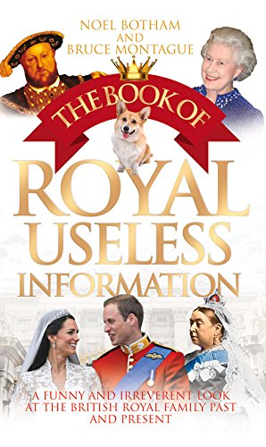 The Book of Royal Useless Information: A Funny and Irreverent Look at the British Royal Family Past and Present (British Royal Family compare prices)