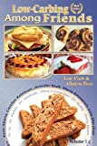 img - for Low Carb-ing Among Friends Cookbooks: 100% Gluten-free, Low-carb, Atkins-friendly, Wheat-free, Sugar-Free, Recipes, Diet, Cookbook VOL-1 book / textbook / text book