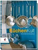 KüchenKult: Einrichten & Gestalten