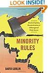 Minority Rules: Electoral Systems, De...