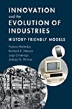 img - for Innovation and the Evolution of Industries: History-Friendly Models book / textbook / text book