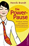 Die Power-Pause. Autogenes Training u...