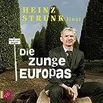Die Zunge Europas | Heinz Strunk