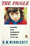 img - for The Piggle: An Account of the Psychoanalytic Treatment of a Little Girl (Penguin Psychology) book / textbook / text book