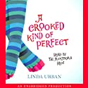 A Crooked Kind of Perfect (       UNABRIDGED) by Linda Urban Narrated by Tai Alexendra Ricci