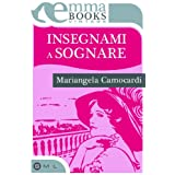 Insegnami a sognare (Vintage)di Mariangela Camocardi