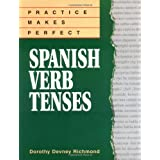 Practice Makes Perfect Spanish Verb Tenses (Practice Makes Perfect Series)by Dorothy Richmond