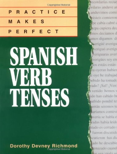Practice Makes Perfect: Spanish Verb Tenses