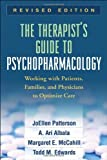 The Therapists Guide to Psychopharmacology, Revised Edition: Working with Patients, Families, and Physicians to Optimize Care Revised by Patterson Phd, JoEllen, Albala MD, A. Ari, McCahill MD, Marg (2009) Paperback