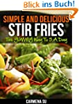 Simple And Delicious Stir Fries: The...