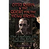 """Otto Rahn and the Quest for the Grail: The Amazing Life of the Real """"Indiana Jones"""" ~ Otto Rahn"""