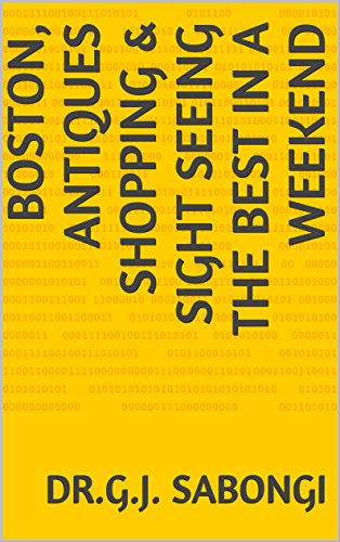 boston-antiques-shopping-sight-seeing-the-best-in-a-weekend-the-best-of-the-cities-english-edition