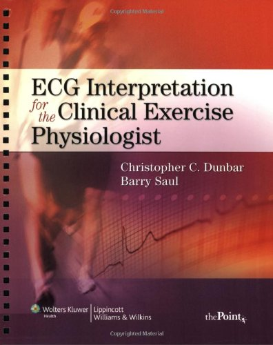 ECG Interpretation for the Clinical Exercise Physiologist...