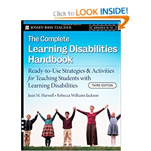 The Complete Learning Disabilities Handbook: Ready-to-Use Strategies and Activities for Teaching Students with Learning Disabilities (Jossey-Bass Teacher)