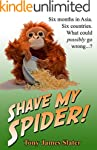Shave My Spider! A six-month adventur...