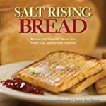 Salt Rising Bread: Recipes and Heartf...