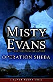 Operation Sheba: A Super Agent Novel (Super Agent Series) (Volume 1)