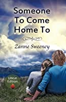 Someone To Come Home To - Uncut: Uncut Edition