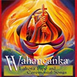 Wahancanka - Lakota Pipe and Ceremonial Songs