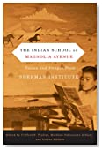 The Indian School on Magnolia Avenue: Voices and Images from Sherman Institute (First Peoples: New Directions in Indigenous Studies)