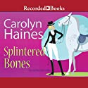 Splintered Bones Audiobook by Carolyn Haines Narrated by Kate Forbes