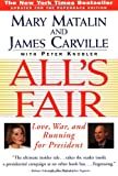 All's Fair: Love, War and Running for President (0684801337) by Mary Matalin