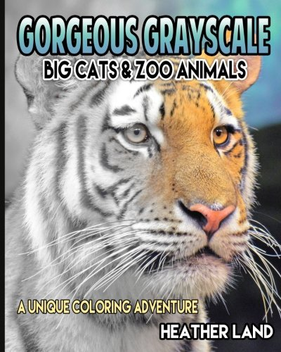 Gorgeous Grayscale: Big Cats & Zoo Animals: Adult Coloring Book PDF