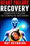 img - for Heart Failure Recovery: Complete Failure to Complete Recovery book / textbook / text book