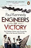 Paul Kennedy Engineers of Victory: The Problem Solvers who Turned the Tide in the Second World War