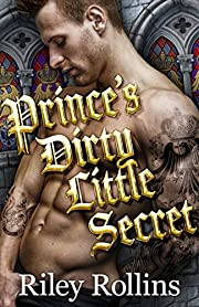 Prince's Dirty Little Secret (A Royal Secret Baby Romance)