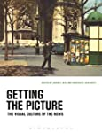 Getting the Picture: The Visual Cultu...