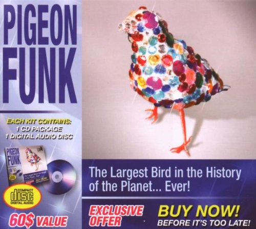 Pigeon Funk - The Largest Bird In The History Of The Planet... Ever!